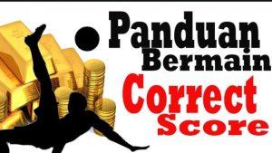Panduan Pasaran Correct Score (Tebak Skor) Bagi Pemula